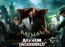 "Batman: Arkham Underworld - Tựa game khiến fan hâm mộ Batman phải ""nóng mặt"""