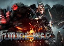 Future War: Reborn - Đỉnh cao bắn súng góc nhìn thứ ba trên mobile