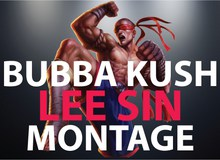 Liên Minh Huyền Thoại: Bubba Kush combo Lee Sin lắt léo đến kinh hồn