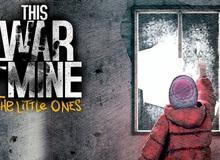 This War of Mine: The Little Ones sẽ lên di động vào cuối năm nay