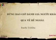 VTV dùng danh ngôn của Uchiha Itachi - Naruto trong chương trình của mình