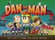 """Dan the Man - Thêm một platform """"đỉnh"""" đến từ cha đẻ Fruit Ninja"""