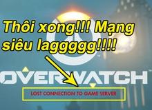Mạng bắt đầu chậm vì sửa cáp, cơn ác mộng đã đến với game thủ Việt Nam