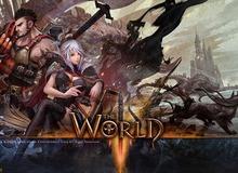The World 3 - ARPG đỉnh từ đồ họa, cuồng bạo trong lối chơi