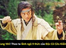 4 bộ võ học trấn phái trong truyện Kim Dung, cấm dạy cho người ngoài