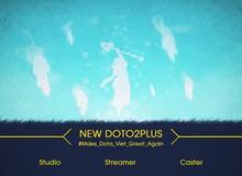 Doto 2 Plus, fanpage cực nhộn về DOTA 2 tại Việt Nam hé lộ thông tin ra mắt studio mới