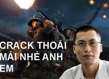 """Cha đẻ 7554 - Điện Biên Phủ: """"Tôi khuyến khích game thủ Việt chơi bản Crack"""""""