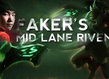 Liên Minh Huyền Thoại: Chuyện gì xảy ra khi Faker cầm Riven?