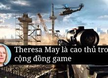 Tân thủ tướng Anh, bà Theresa May là cao thủ Battlefield 4