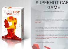 Game khủng Superhot gây sốc khi trở thành một game thẻ bài thực tế ảo