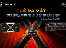 Gigabyte rục rịch chính thức ra mắt GTX 1070 và GTX 1080 tại Việt Nam