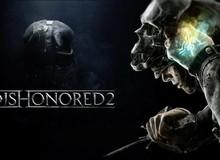 Chưa chính thức ra mắt, bom tấn hành động Dishonored 2 đã là tựa game bán chạy nhất trong tuần trên Steam