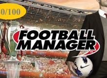 Tổng hợp đánh giá Football Manager 2017: Món ngon khó bỏ