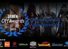 [GameK OffAwards] Công bố trao giải bình chọn game offline hay nhất 2015