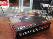 Hình ảnh siêu nóng hổi của bo mạch chủ gaming MSI Z270 đầu tiên tại Việt Nam