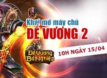 Khai mở máy chủ mới, SohaPlay tặng 100 Giftcode Đế Vương Bá Nghiệp