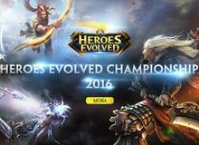 Game mất 3 giây để tải Heroes Evolved vừa ra mắt đã có giải đấu 1,3 tỷ đồng