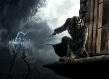 [GameK Đào Mộ] Dishonored - Tựa game lạ mà quen, game thủ Việt thích mê mẩn