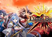 Dawn Break - ARPG mang phong cách Anime Nhật Bản cực đáng chơi