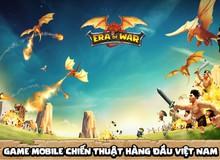 Era Of War - Game Việt hiếm hoi được phê duyệt cấp giấy phép phát hành