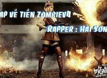 "Đột Kích: Xuất hiện ""fan cuồng"" viết rap tặng Tiền Zombie V4"