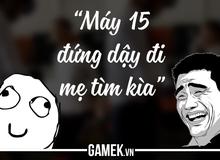 Là game thủ, ai mà chẳng từng trải qua những lúc dở khóc dở cười như thế này