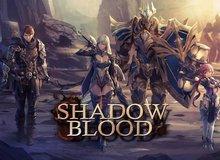 """Shadow Blood - Game """"chặt chém"""" kiểu Diablo đã beta tại ĐNÁ, game thủ Việt có thể tải ngay"""
