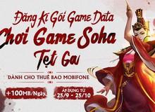 Miễn phí 3G/4G cùng với Mobifone khi chơi các game của SohaGame từ 25/9 - 25/10