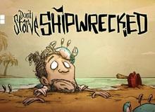 Tải ngay Don't Starve: Shipwrecked - Game sinh tồn siêu khó, siêu gây nghiện trên Mobile