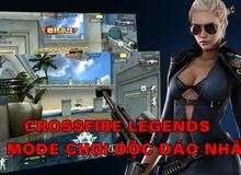 """Điểm mặt 5 chế độ chơi """"độc nhất vô nhị"""" trong Crossfire Legends"""