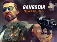 Gangstar New Orleans - Bản GTA đẹp và ngầu nhất từ trước đến nay trên Mobile