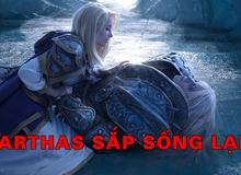 Hoàng tử Arthas sắp được Blizzard cho sống lại trong WarCraft?