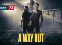 [E3 2017] A Way Out - Quả bom mới của làng game bất ngờ được hé lộ