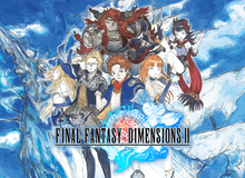 Final Fantasy Dimensions II - Siêu phẩm di động mới của Square Enix ấn định ngày ra mắt