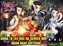Ra mắt server Trung Thần Thông, Đông Tà Tây Độc tặng Gift Code cực giá trị