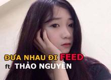 [Trực Tiếp] Đưa nhau đi FEED - ft. Thảo Nguyên