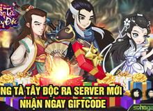 Ra mắt server Đạt Ma Sư Tổ, Đông Tà Tây Độc tặng Giftcode cực giá trị
