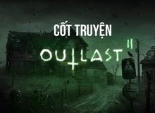 OUTLAST 2: Giải thích toàn bộ cốt truyện cũng như các chi tiết khó hiểu trong game
