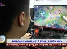 Bệnh 'nghiện game' đã lên sóng truyền hình quốc gia