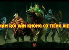 Tranh cãi trước việc DOTA 2 gần 7 năm không có Việt ngữ, trong khi Battlegrounds vừa ra đã hỗ trợ tiếng Việt hoàn toàn