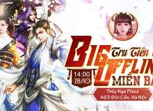 """Tru Tiên 3D hẹn game thủ đến Offline ngày 28/10 để giải quyết """"ân oán online"""""""