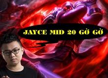 LMHT: Chán chui rừng, SofM cầm 'Jayce đi mid 20GG' quá ghê