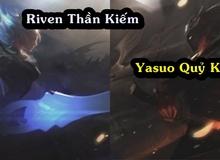 Riot bất ngờ nhá hàng 2 trang phục khủng nhất năm 2017: Yasuo Quỷ Kiếm và Riven Thần Kiếm sắp ra lò