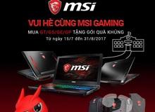 MSI khuyến mãi laptop khủng cho game thủ học sinh, sinh viên Việt Nam
