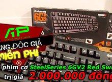 Event tặng độc giả may mắn 01 bàn phím cơ cực chất: SteelSeries 6GV2 Red Switch trị giá 2.000.000 đồng