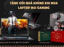 MSI Laptop tung khuyến mại siêu ấm áp mùa Giáng Sinh 2017 tới game thủ Việt, tặng toàn quà khủng thế này ai chẳng thích?