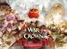 War Of Crown - Siêu phẩm nhập vai từ Gamevil chuẩn bị phát nổ