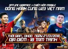 NPH 'chơi lớn' tổ chức Big Offline miễn phí mời game thủ về hẳn trụ sở cổ vũ U23 Việt Nam