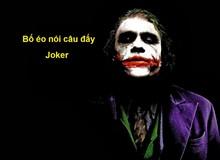"""Đừng tin những trang Quotes vớ vẩn, đây mới chính là 9 """"triết lý"""" Joker thực sự từng nói (Phần 1)"""