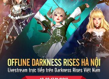 Sau nửa năm ra mắt, Darkness Rises tổ chức offline tri ân game thủ, hé lộ big update mới